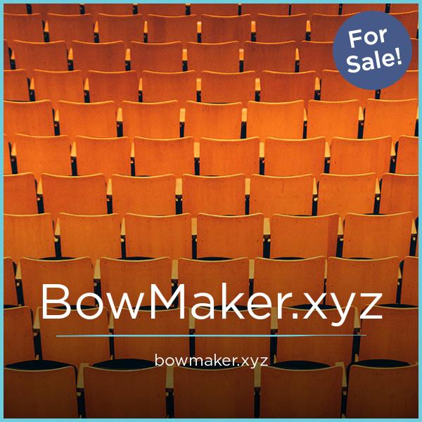 BowMaker.xyz