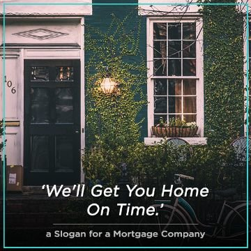 Name For a Slogan for a Mortgage Company