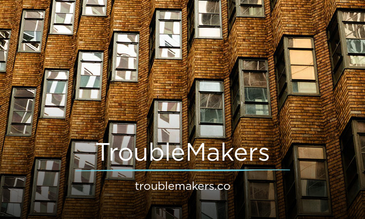 TroubleMakers.co